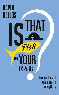 Is That a Fish in Your Ear?
