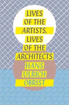 Lives of the Artists, Lives of the Architects Cover Image