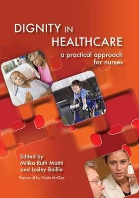 Dignity in Healthcare: A Practical Approach for Nurses and Midwives
