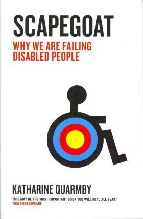Scapegoat: Why We are Failing Disabled People