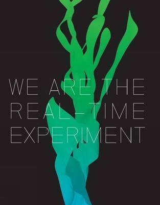 We are the Real Time Experiment