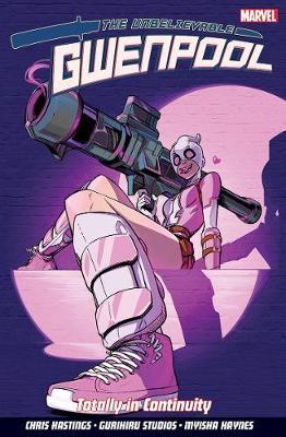 Unbelievable Gwenpool, The Volume 3  Totally in Continuity