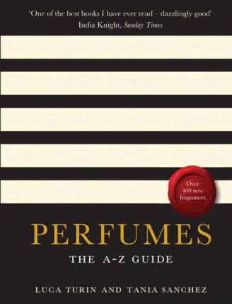 Perfumes : The A-Z Guide
