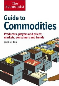 The Economist Guide to Commodities