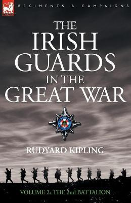 The Irish Guards in the Great War - volume 2 - The Second Battalion