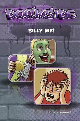 Dockside: Silly Me! (Stage 1 Book 5)