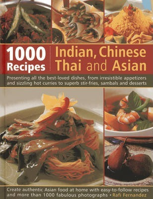 1000 indian chinese thai asian recipes rafi fernandez 1000 indian chinese thai asian recipes forumfinder Gallery