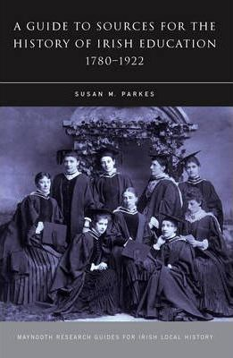 Sources for the History of Irish Education, 1780-1922 Cover Image