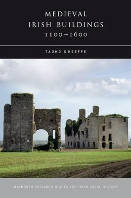 Medieval Irish Buildings, 1100 - 1600 Cover Image