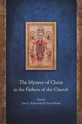 The Mystery of Christ in the Fathers of the Church