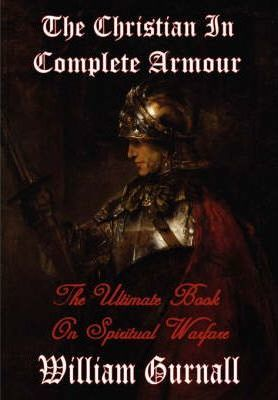 The Christian in Complete Armour (Complete & Unabridged