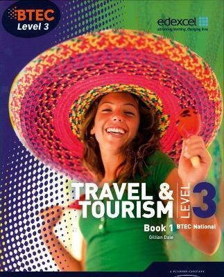 BTEC Level 3 National Travel and Tourism: Student Book No. 1