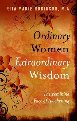 Ordinary Women, Extraordinary Wisdom - The Feminine Face of Awakening