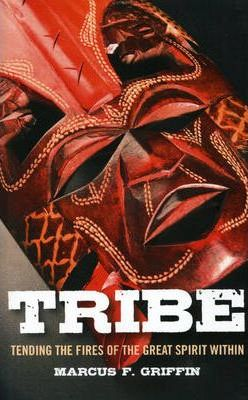 Tribe  Tending the Fires of the Great Spirit Within