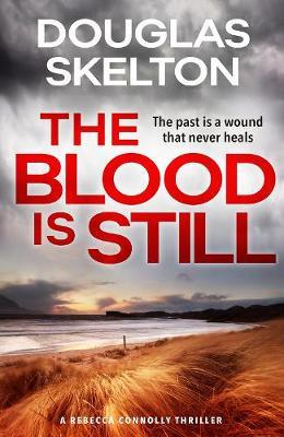 The Blood is Still  A Rebecca Connolly Thriller
