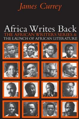 Africa Writes Back  The African Writers Series and the Launch of African Literature