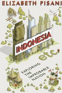 Astrosadventuresbookclub.com Indonesia Etc. : Exploring the Improbable Nation Image