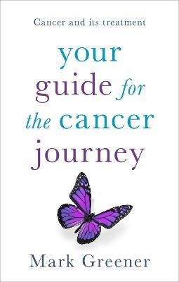 Your Guide for the Cancer Journey  Cancer And Its Treatment