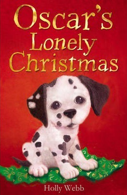 Lonely On Christmas.Oscar S Lonely Christmas Holly Webb 9781847151384