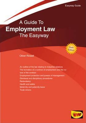 The Easyway Guide to Employment Law: A Comprehensive and Illuminating Guide to All Aspects of Employment Law