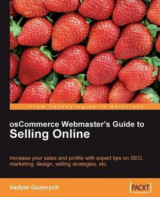osCommerce Webmaster's Guide to Selling Online