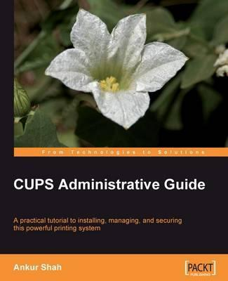 CUPS Administrative Guide