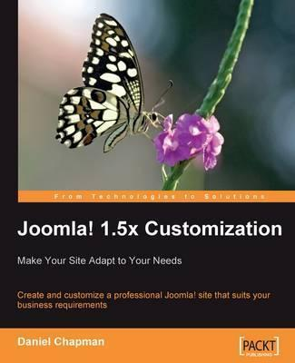 Joomla! 1.5x Customization: Make Your Site Adapt to Your Needs