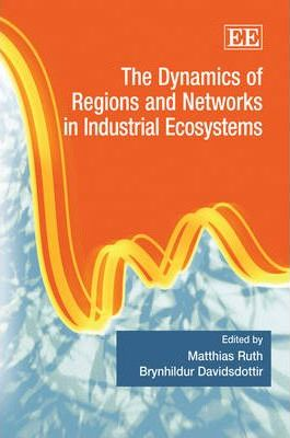 The Dynamics of Regions and Networks in Industrial Ecosystems