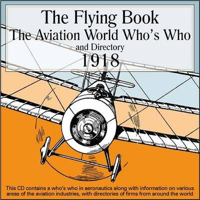 The Flying Book 1918 - The Aviation World Who's Who and Industrial Directory