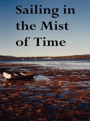 SAILING IN THE MIST OF TIME: Fifty Award-Winning Poems