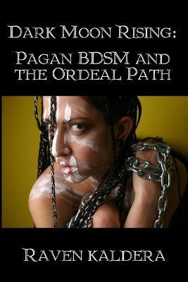 Bdsm dark moon ordeal pagan path rising