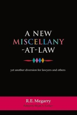 New Miscellany-At-Law, A: Yet Another Diversion for Lawyers and Others