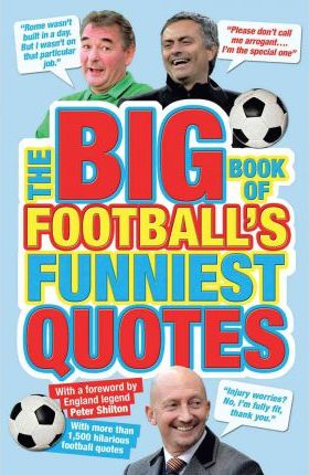 The Big Book of Football\'s Funniest Quotes : Iain Spragg ...