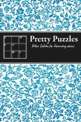 Pretty Puzzles Killer Sudoku for discerning solvers