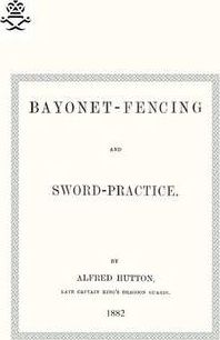 Bayonet-Fencing and Sword-Practice 1882