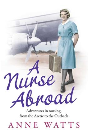A Nurse Abroad  Adventures in nursing, from the Arctic to the Outback