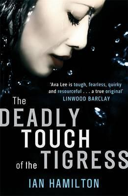 The Deadly Touch Of The Tigress : Ian Hamilton : 9781847445032