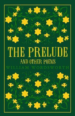 The Prelude And Other Poems William Wordsworth 9781847497505