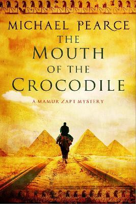The Mouth of the Crocodile: A Mamur Zapt Mystery Set in Pre-World War I Egypt
