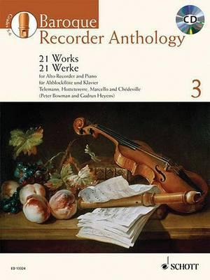 Baroque Recorder Anthology : 21 Works for Alto Recorder with Piano / 21 Aew=Uvres Our Flute a Bec Alto Avec Accompagnement De Piano / 21 Werke Fur Altblockflote MIT Klavierbegleitung