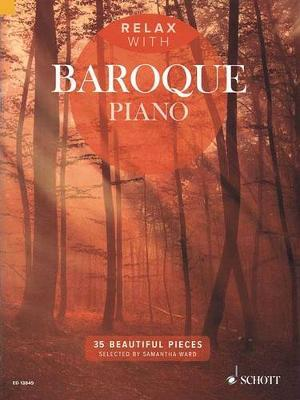 Relax with Baroque Piano : 35 Beautiful Pieces