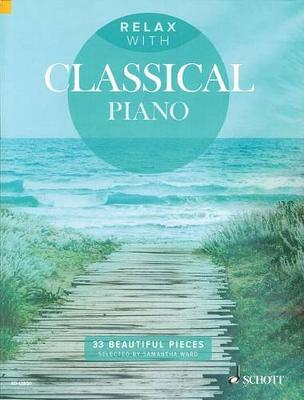 Relax with Classical Piano : 33 Beautiful Pieces