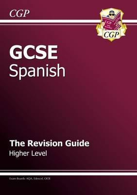 GCSE Spanish Revision Guide - Higher (A*-G Course) Cover Image