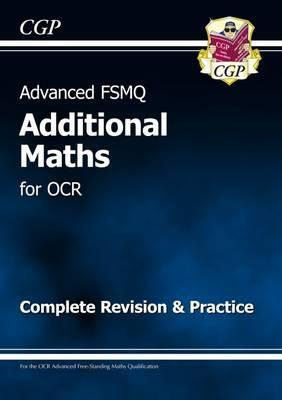 Advanced FSMQ: Additional Mathematics for OCR - Complete Revision & Practice Cover Image