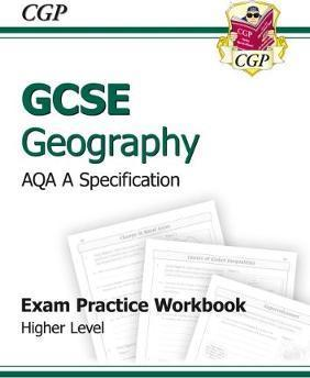 GCSE Geography AQA A Exam Practice Workbook - Higher (A*-G Course) Cover Image