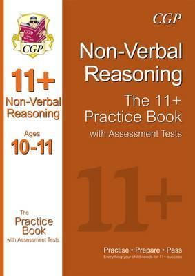 The 11+ Non-Verbal Reasoning Practice Book with Assessment Tests Ages 10-11 (GL & Other Test Providers) Cover Image
