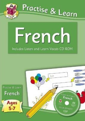 Practise & Learn: French for Ages 5-7 - with vocab CD-ROM Cover Image
