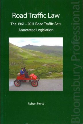 Road Traffic Law: The 1961-2011 Road Traffic Acts