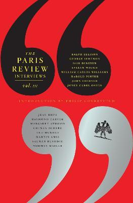 The Paris Review Interviews: III