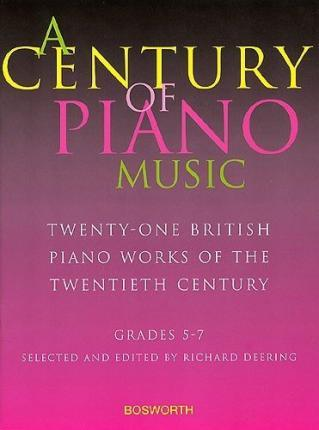 A Century Of Piano Music  21 British Piano Works of the 20th Century